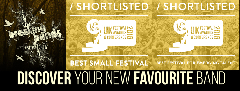 BREAKING BANDS FESTIVAL - ANOTHER SHORTLIST AWARD: BEST FESTIVAL FOR EMERGING TALENT!